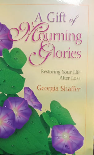A gift mourning Glories By Georgia Shaffer