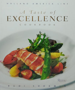 A Taste Of Excellence Cookbook by Rudi Sodamin