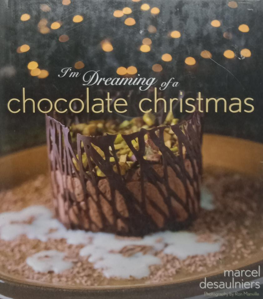 A Dreaming Of A Chocolate Chrismas by Marcel Desaulniers
