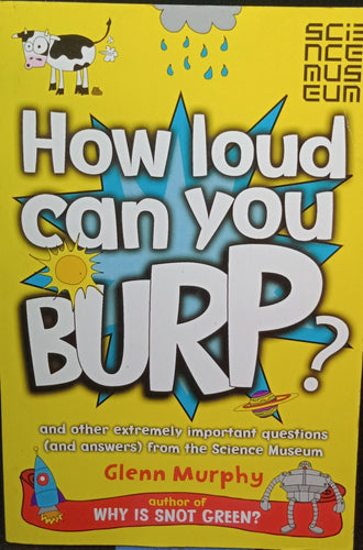 How Loud Can You Burp by Glenn Murphy