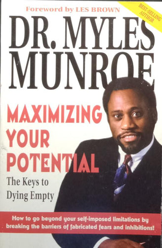 Maximizing Your Potential by Dr. Myles Munroe