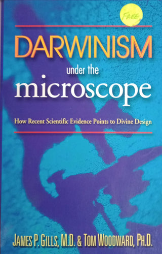 Darwinism under the Microscope by James Gills