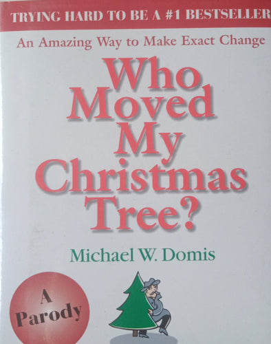 Who Moved my Christmas Tree? By Michael Domis