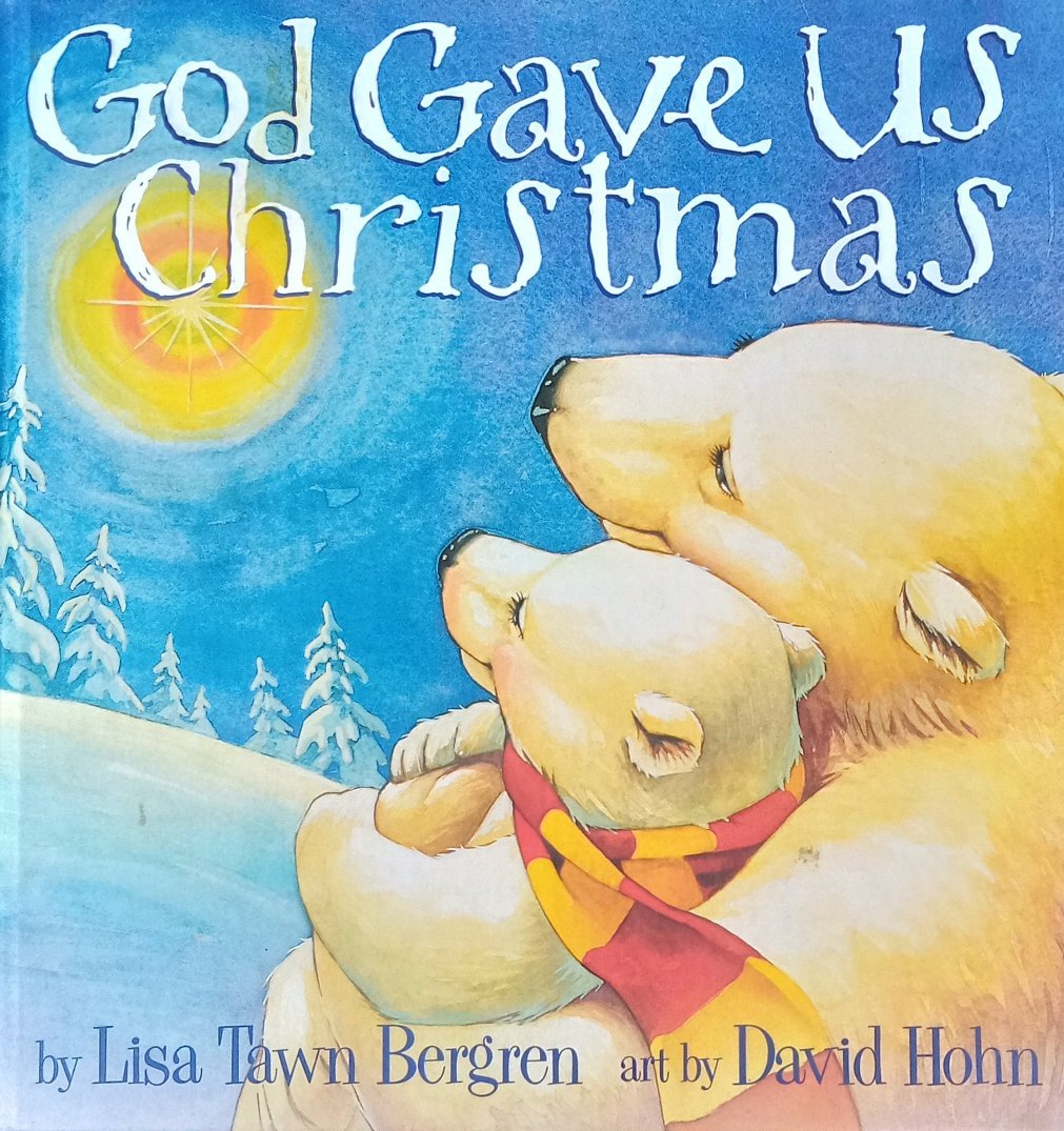 God Gave Us Christmas by Lisa Tawn Bergen