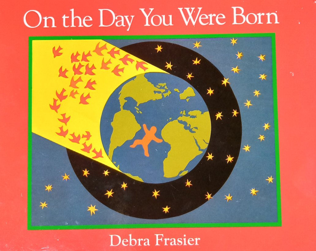 On The Day You Were Born by Debra Fransier