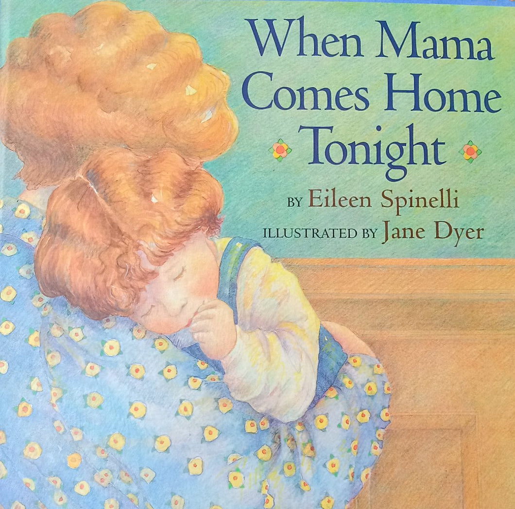 When Mama Come Home Tonight By Eileen Spinelli