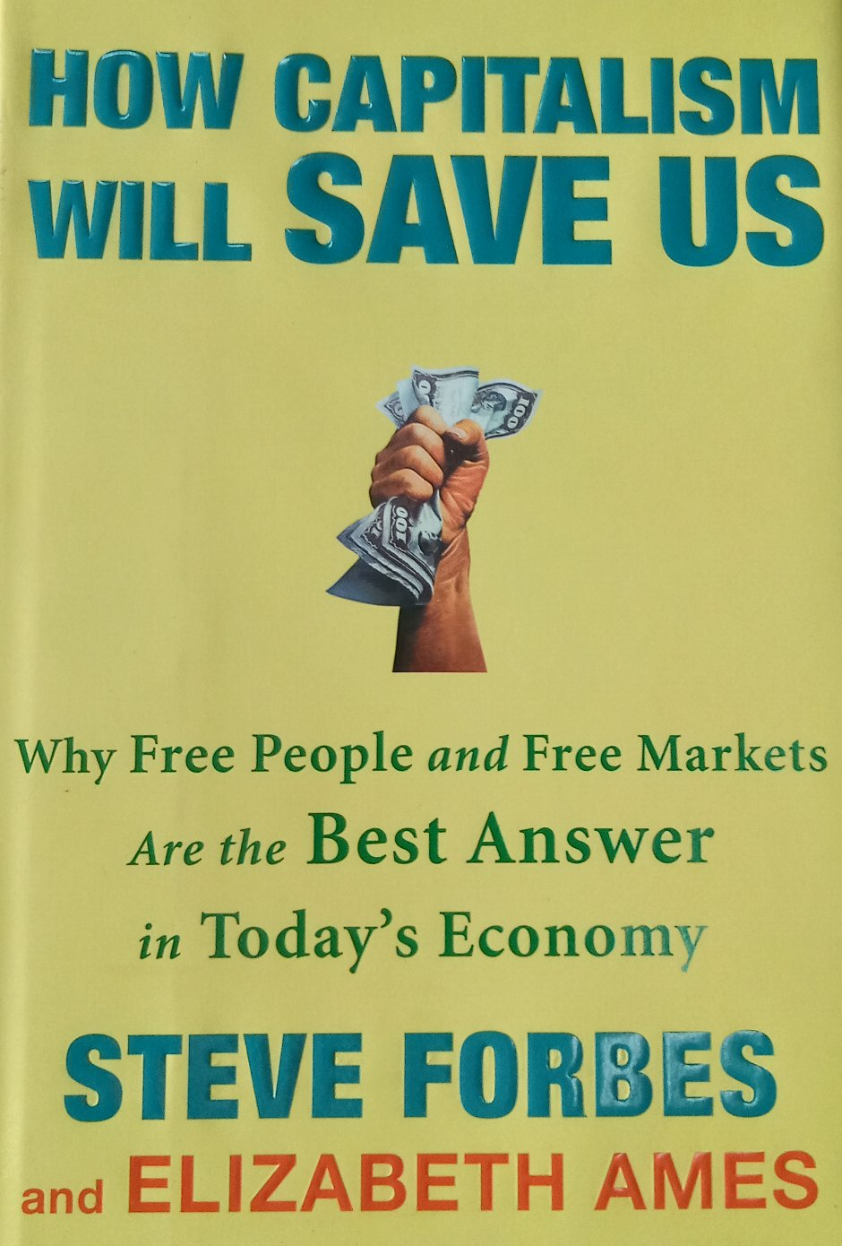 How Capiyalsm Will Save Us by Steve Forbes
