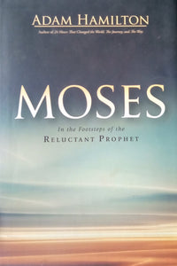 Moses by Adam Hamilton