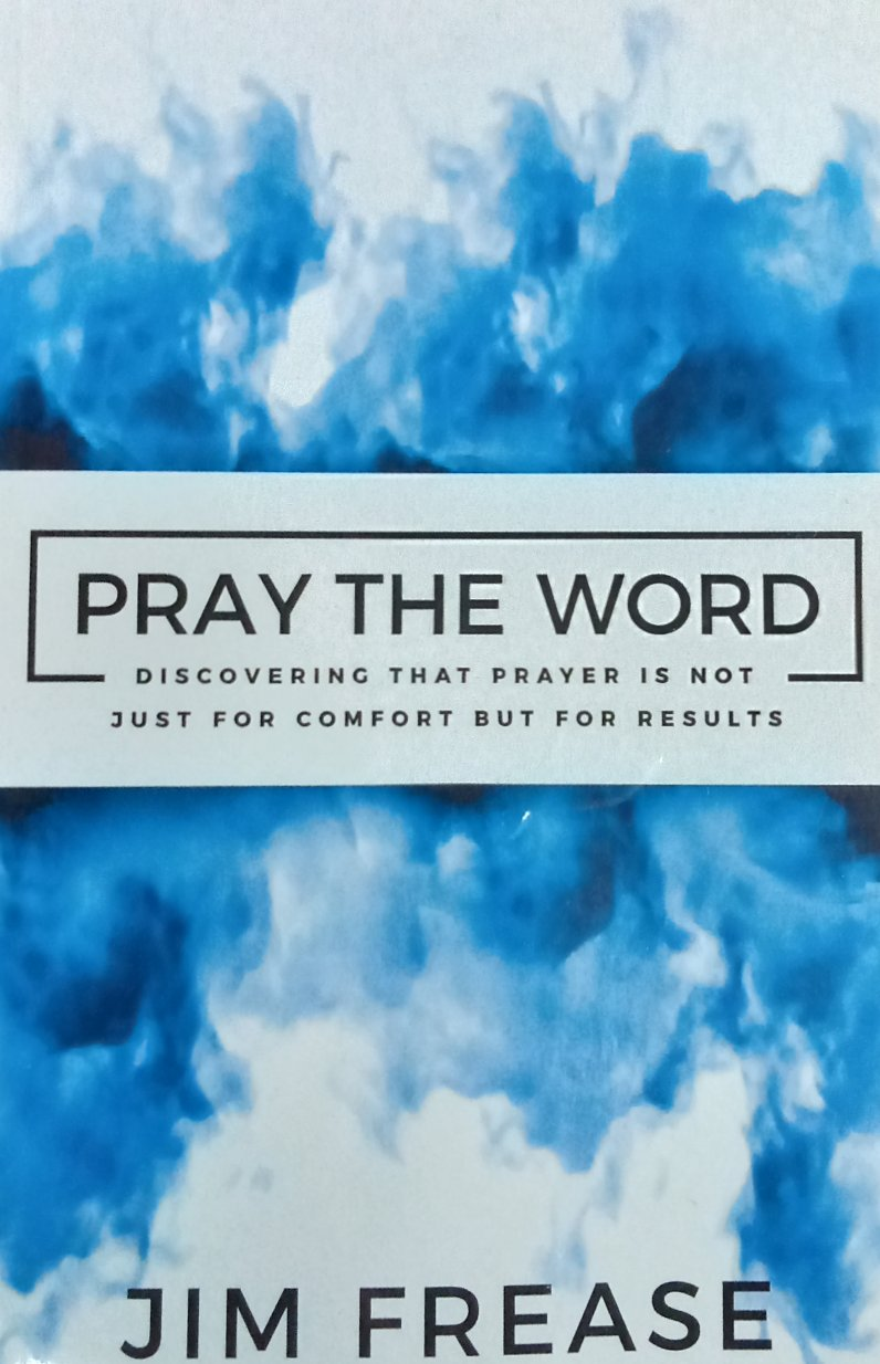 Pray The Word by Jim Frease