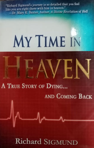 My Time In Heaven by Richard Sigmund