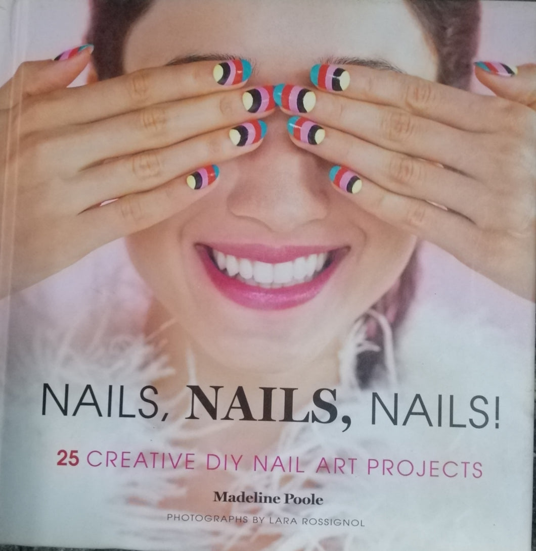 Nails,nails,nails! by: Madeline Poole