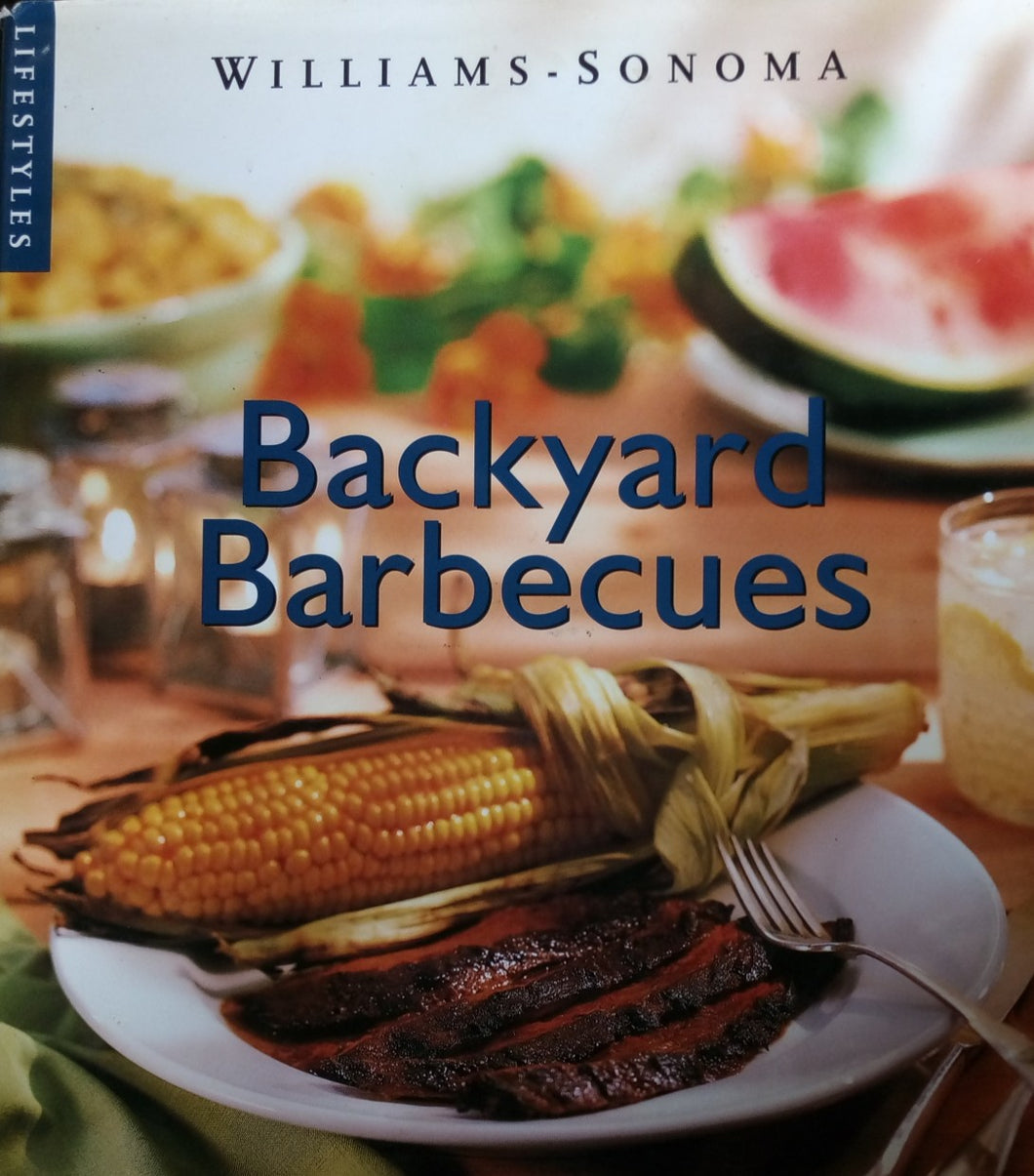 Backyard barbecue by:william sonoma