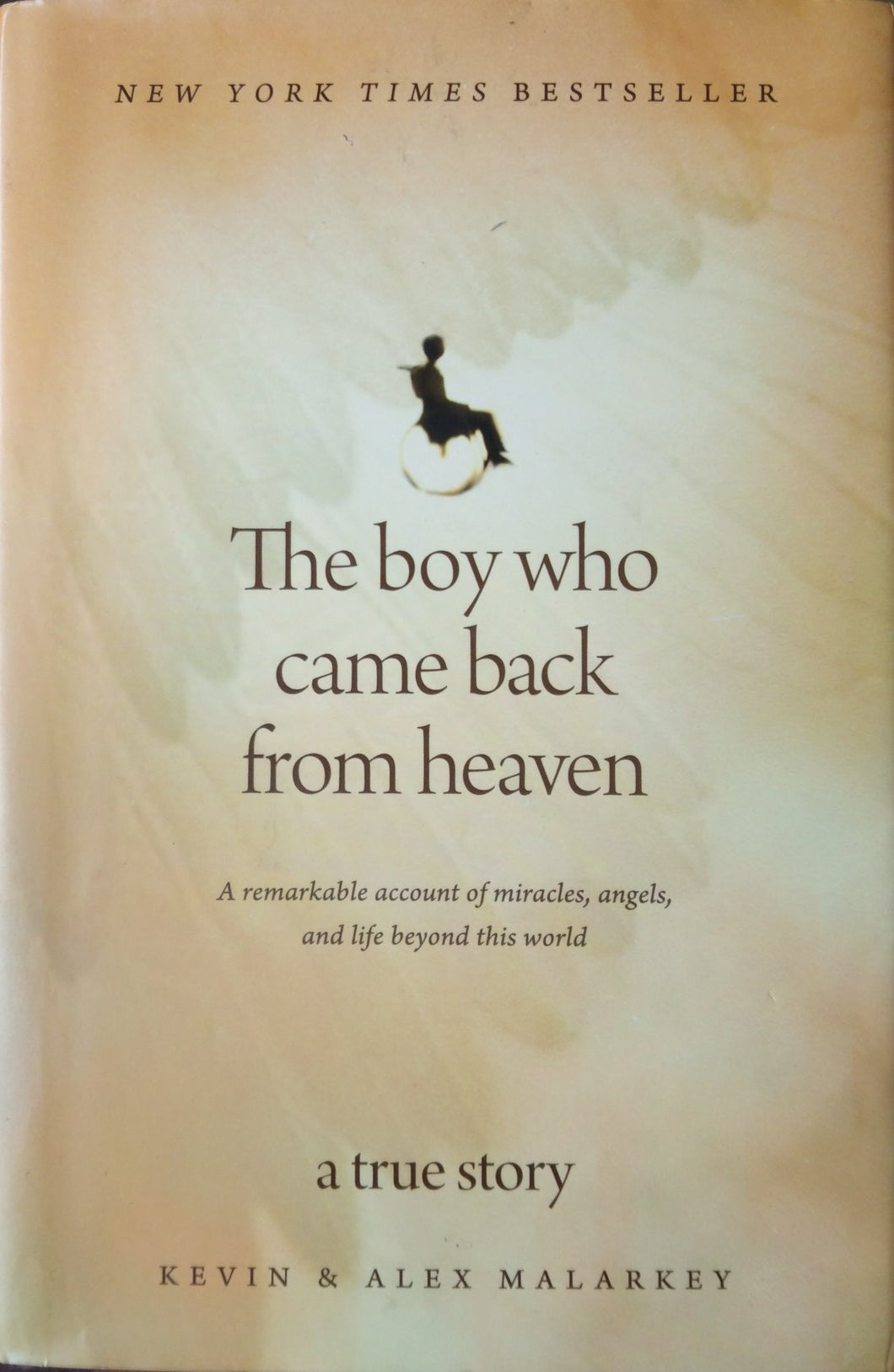 The Boy Who Came Back From Heaven by Kevin Malarkey