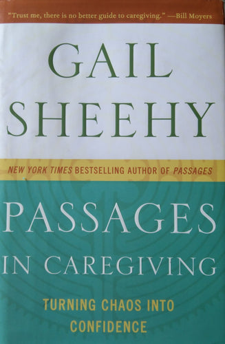 Passages in Caregiving by Gail Sheehy