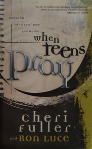 When Teens Pray by Ron Luce