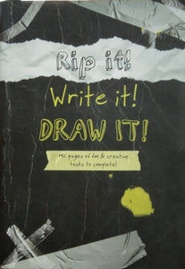 Rip it! Write it! Draw it!