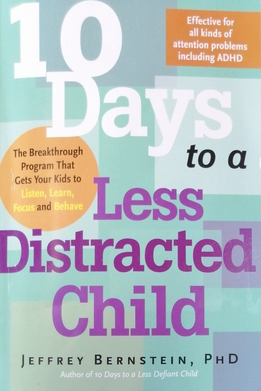 10 days to a less Distracted Child by Jeffrey Bernstein
