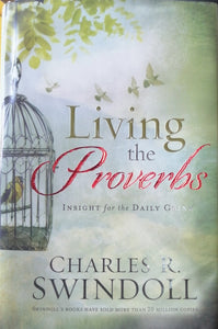 Living the Proverbs by Charles R. Windoll