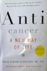 Anti cancer a new way of lide by David Servan