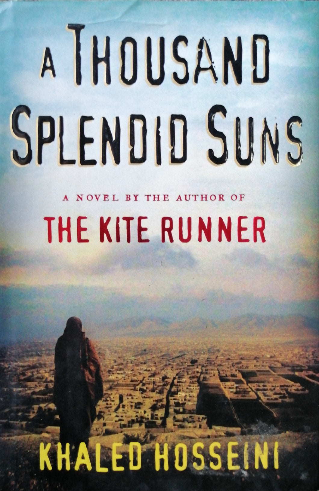 A thousand spendid suns THE KITE RUNNER by Khaled Hosseini