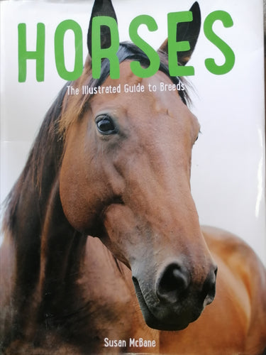HORSES the illustrtaed guide to breeds by Susan Mcbane