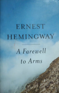 A farewell to arms by enest heming way
