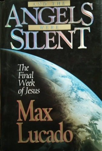 And the angels were silent by mac lucado