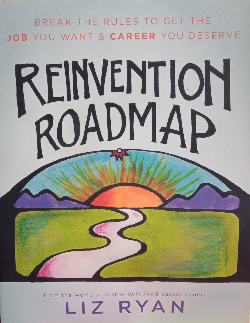 Reinvention roadmap By Liz Ryan
