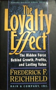 The loyalty effect by fredrick reichheld