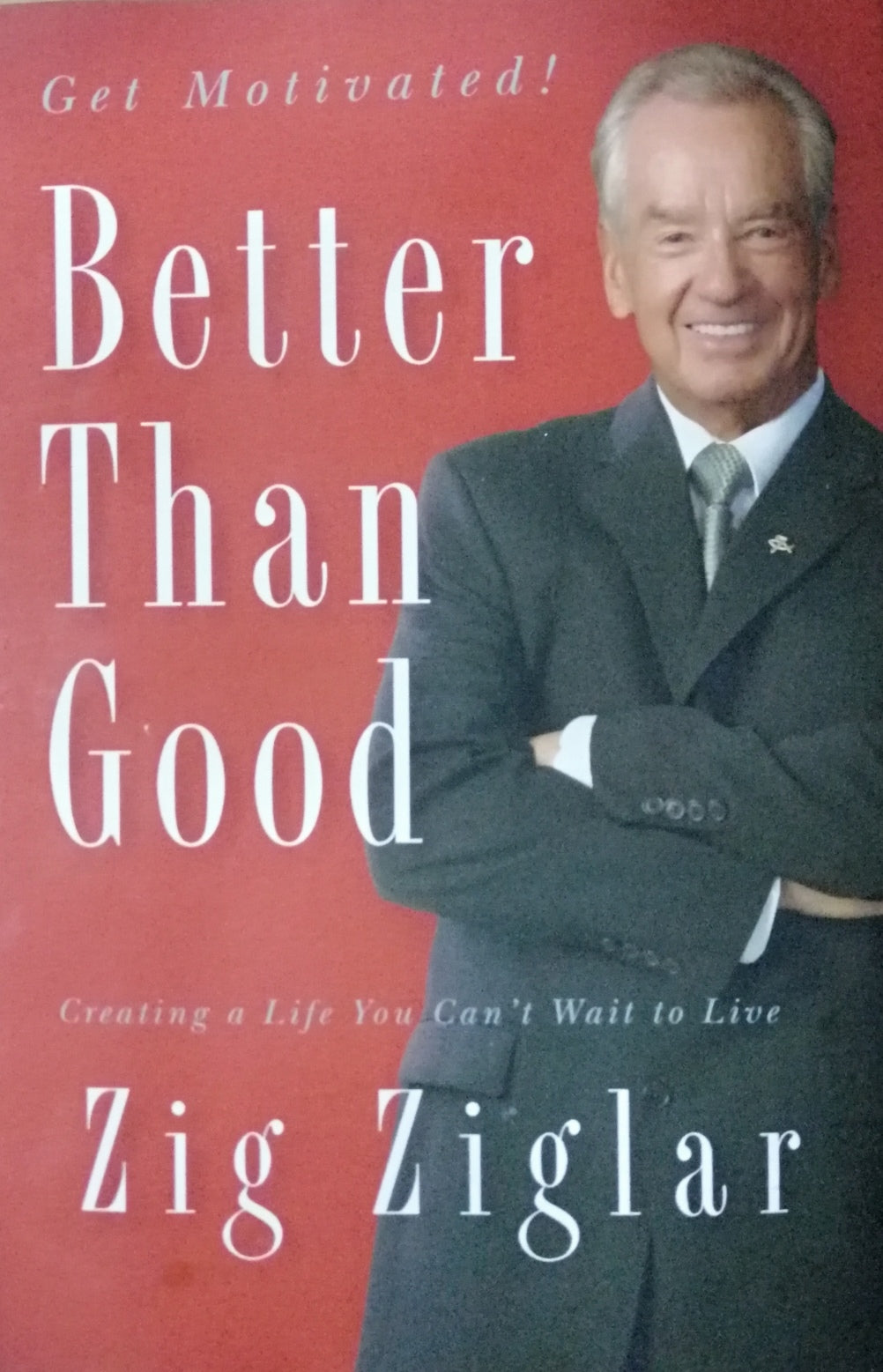 Better than good by: Zig Ziglar