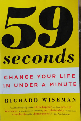 59 seconds change your life in under a minute by: Richard Wiseman