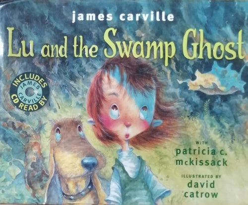 Lu And The Swamp Ghost By James Carville