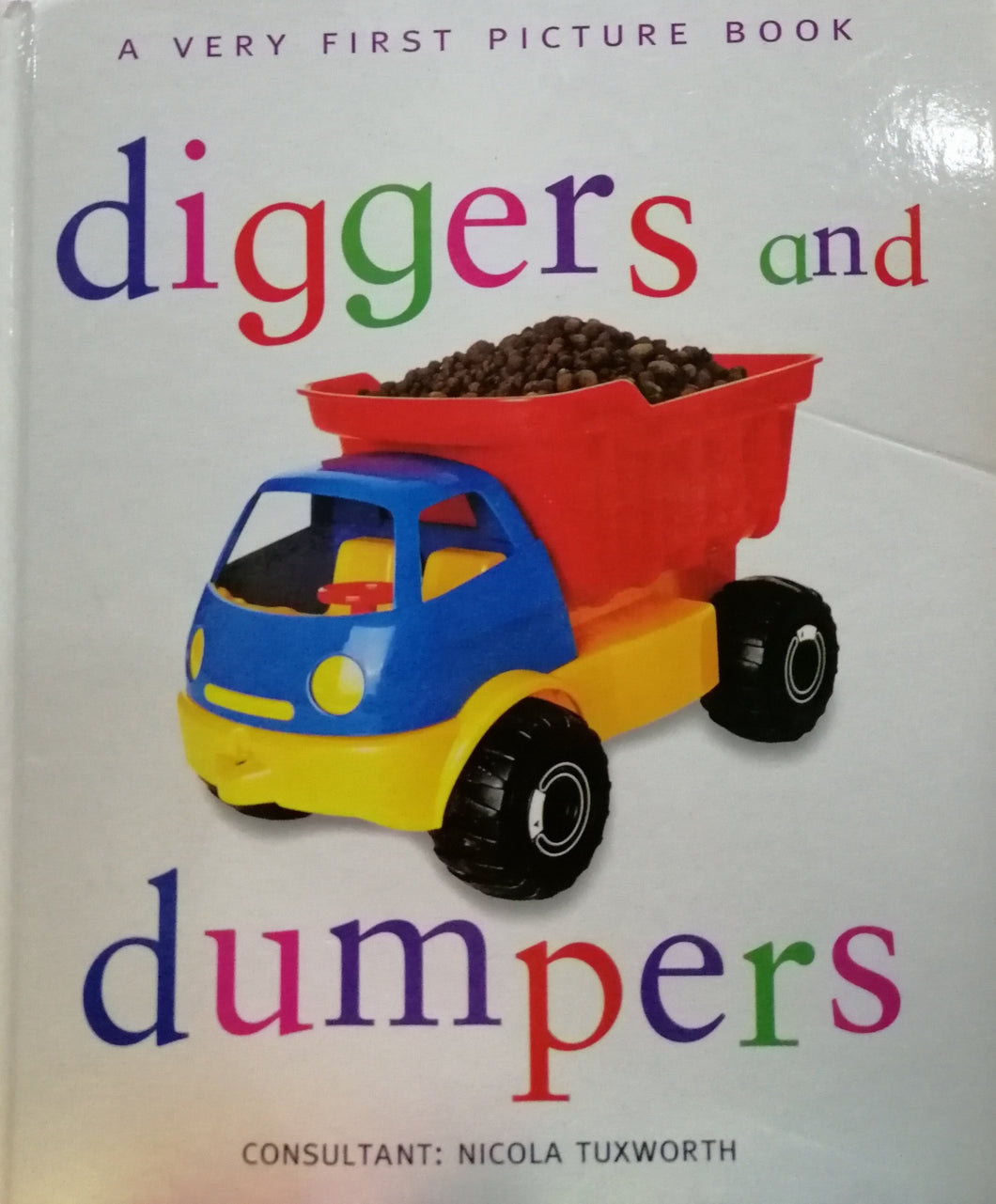 diggers and dumpers by: Nicola Tuxworth