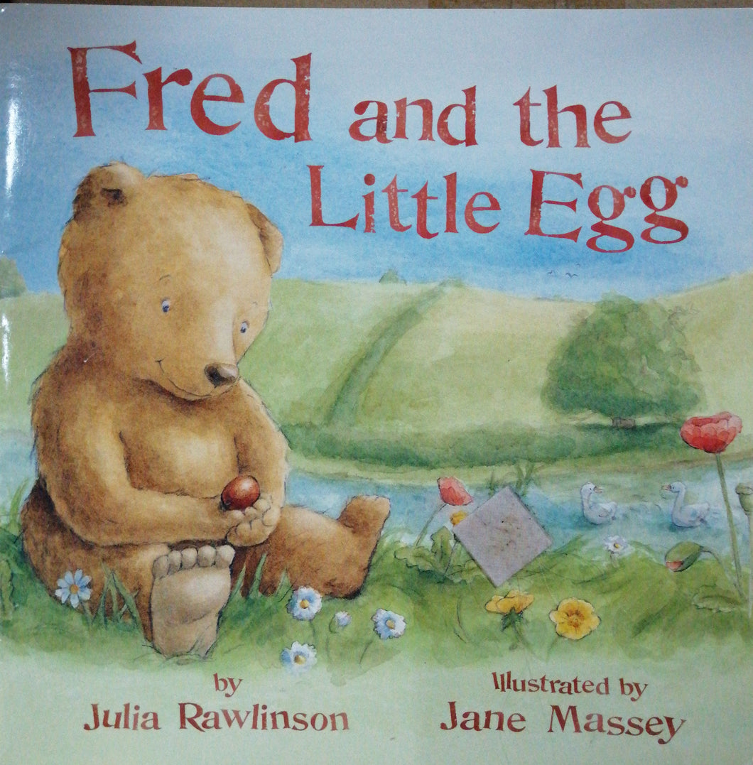 Fred and the Little egg by: Julia Rawlinson