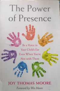 The power of presence by: Joy Thomas Moore