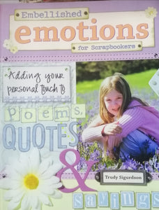 Embellished emotions for scrapbookers by: Trudy Sigurdson