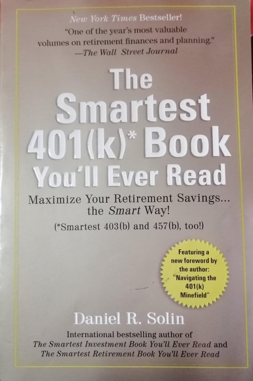 The smartest 401(k) book you'll ever read by: Daniel R.Solin