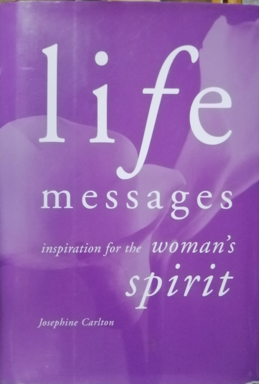 Life messages by Josephine Carlon