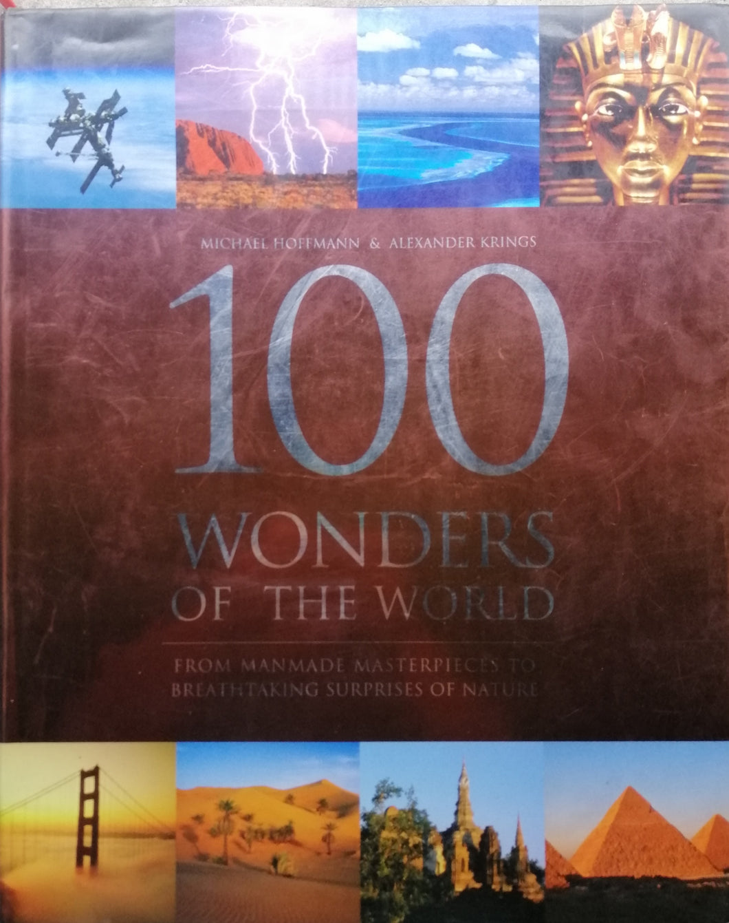 100  Wonders of the World by: Michael Hoffmann