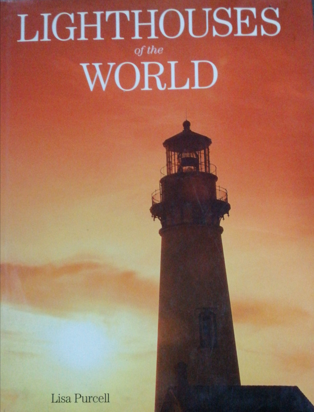 Lighthouses of the World by: Lisa Purcell