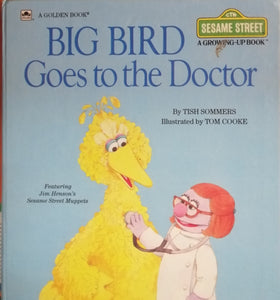 Big bird goes ti the doctor by Tish Sommers