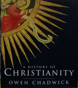 A history of Christianity by: Owen Chadwick