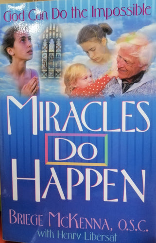 Miracles do happen by: Henry Libersat