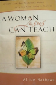A woman kesus can teach by alice mathew