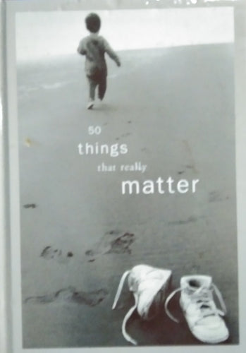 50 things that really matter