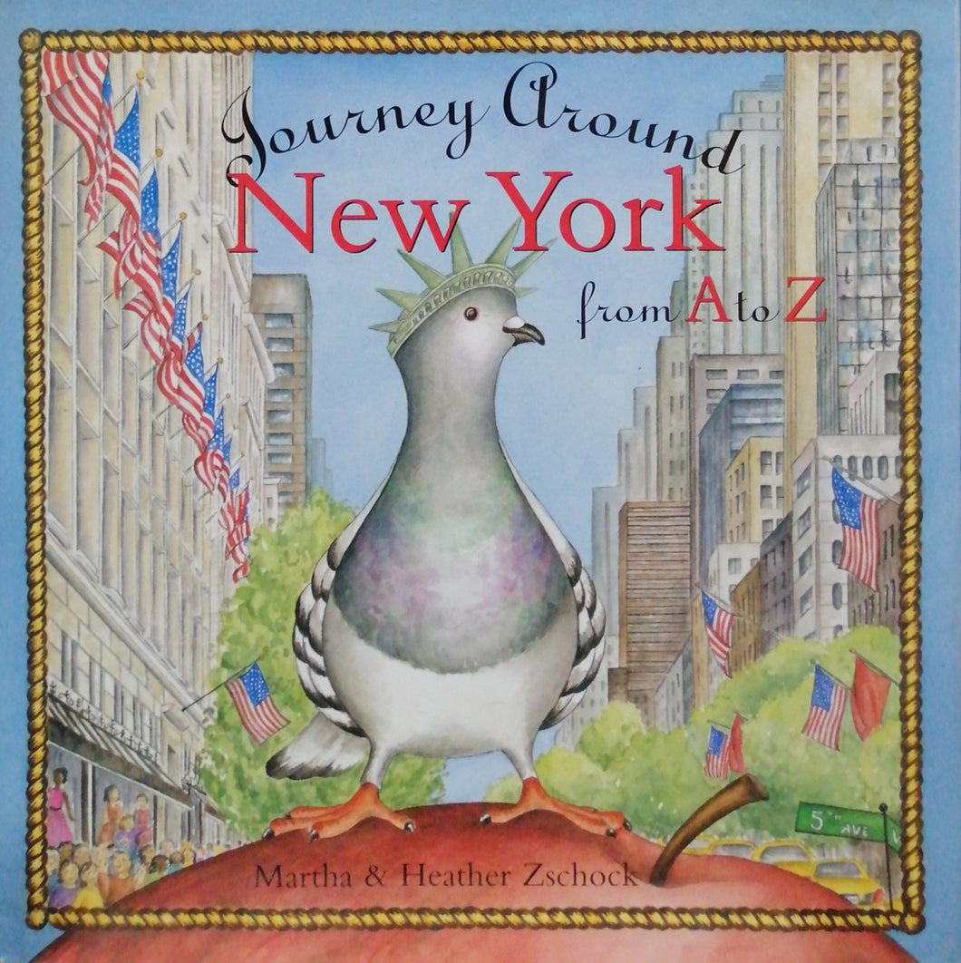 Journey around new york from A to Z by Martha&Heather Zschock
