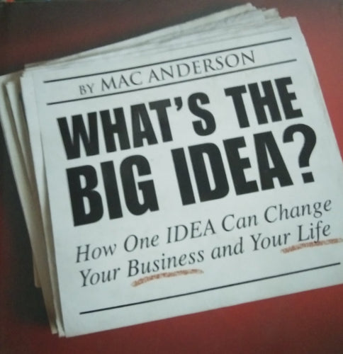 Whats the big idea? By mac anderson