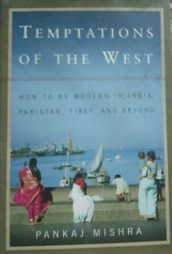 Temptations of the west by pankaj mishra