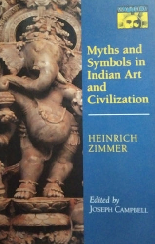 Myths and symbols in indian art and civilization by heinrich zimmer