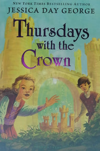 Thursday with the crown by Jessica Day George
